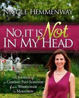 No, It Is Not in My Head by Nicole Hemmenway, Paperback, EXCELLENT CONDITION