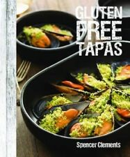 Gluten Free Tapas by Spencer Clements (Hardback, 2014)