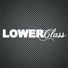LOWER CLASS FUNNY STICKER DECAL VAN CAR GRAPHICS JDM MOTORSPORT STICKERS