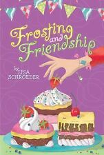 Frosting and Friendship - New - Schroeder, Lisa - Paperback