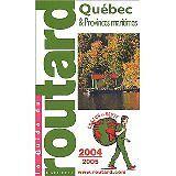 guide du routard 2004-2005 - QUEBEC ET PROVINCES MARITIMES - Broché