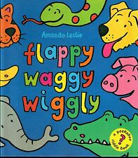 FLAPPY, WAGGY, WIGGLY by Amanda Leslie (Hardback, 1999)