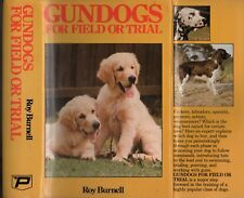 436 page GUNDOGS for FIELD or TRIAL HUNTING GAME Roy Burnell GUN DOGS Shoot