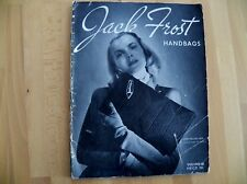Vintage 1945 JACK FROST Handbags Pattern Book with Fab Photographs