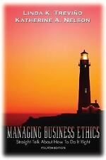 Managing Business Ethics : Straight Talk About How To Do It Right