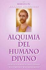 Alquimia Del Humano Divino : Entrevista Al Maestro Alquimista Saint Germain...