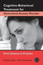Cognitive-Behavioral Treatment for Generalized Anxiety Disorder: From Science t
