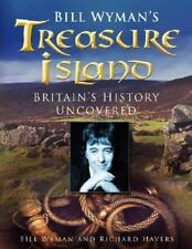 Bill Wyman's Treasure Islands: Britain's History Uncovered by Wyman, Bill, Have