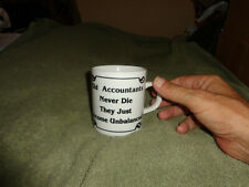 """humerious coffee cup """" old accountant don't die they just become unbalanced"""
