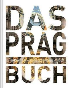 Das Prag Buch (2012, Gebundene Ausgabe) - Bildband Kunth Verlag