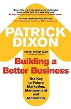 Building A Better Business: The Key to Future Marketing, Management and Motivati
