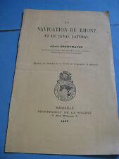 ALBERT BREITTMAYER LA NAVIGATION  DU RHONE & LE CANAL LATERAL 1907 MARSEILLE