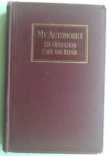 MY AUTOMOBILE Its Operation Care & Repair by Harold F Blanchard 1924 Illustrated