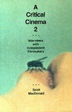 Critical Cinema 2 : Interviews with Independent Filmmakers by Scott MacDonald...