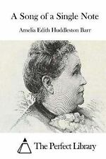 A Song of a Single Note by Amelia Edith Huddleston Barr (2015, Paperback)