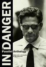 In Danger: A Pasolini Anthology by Pier Paolo Pasolini. #34199U