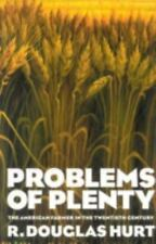 Problems of Plenty: The American Farmer in the Twentieth Century (The American