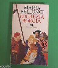 Lucrezia Borgia - Maria Bellonci - Prima Ed. Oscar Mondadori 1979