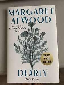 DEARLY  Signed by Margaret Atwood (HANDMAID'S TALE) Poems - First Edition NEW