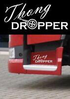 DAF TRUCKS THONG DROPPER STICKER XF CF LF HAULAGE TRUCK DRIVER