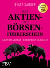 Der Aktien- und Börsenführerschein von Beate Sander (Portofrei)