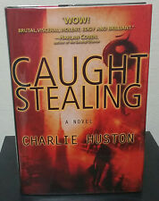 Caught Stealing by Charlie Huston - Signed 1st Hb. Edn.
