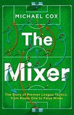 The Mezclador - The Story Of Premier League Tactics, De Rutas One To False Nines