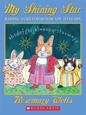 My Shining Star: Raising A Child Who Is Ready To Learn, Rosemary Wells, Good Boo