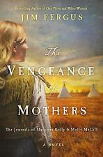 The Vengeance of Mothers by Jim Fergus 1000 White Women Series Book 2 Hardcover