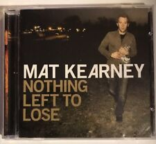 Nothing Left to Lose by Mat Kearney (CD, 2006, Aware) Undeniable/Rap Rocker