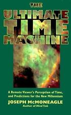 NEW -The Ultimate Time Machine: A Remote Viewer's Perception of Time, Prediction
