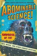 Abominable Science!: Origins Of The Yeti, Nessie, And Other Famous Cryptids: ...