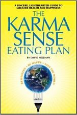 The Karma Sense Eating Plan : Be Healthy. Be Happy. Save the World by David...