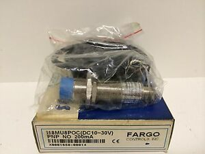 NEW IN BOX FARGO CONTROLS PROXIMITY SENSOR I18MU8POC PNP NO 200mA 10-30VDC
