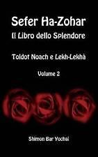 """Sefer ha-zohar: il LIBRO DELLO SPLENDORE-toldot Noach e lekh-lekha """" -..."""