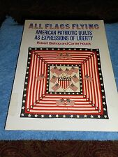 ALL FLAGS FLYING AMERICAN PATRIOTIC QUILTS AS EXPRESSIONS OF LIBERTY SOFTCOVER