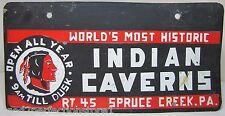 Old INDIAN CAVERNS Advertising Souvenir Vanity License Plate Spruce Creek Pa