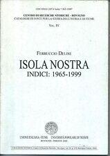 xv 09 2002 ISOLA NOSTRA - Indici 1965-1999 - di Ferruccio Delise - Rovigno