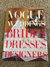 Vogue Weddings : Brides, Dresses, Designers (2012, Hardcover)