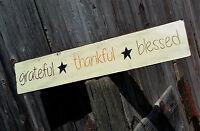 Handmade Wooden Sign...Grateful, Thankful, Blessed..Rustic Primitive Decor