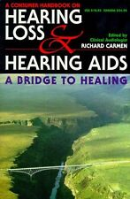 The Consumer Handbook on Hearing Loss and Hearing AIDS: A Bridge to Healing by C