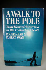 A Walk to the Pole To the Heart of Antarctica in the Footsteps of Scott HC (291)