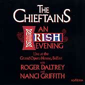 THE CHIEFTAINS - An Irish Evening : Live In Belfast (2002 CD) Nanci Griffith
