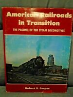 AMERICAN RAILROAD IN TRANSITION THE PASSING OF STEAM LOCOMOTIVES ROBERT S CARPER