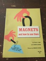 1963 Magnets And How To Use Them by Pine and Levine Scholastic 1st Printing