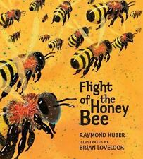 Flight of the Honey Bee by Raymond Huber (2013, Picture Book)