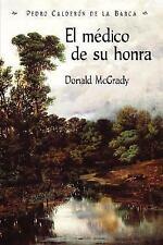 El Medico de Su Honra (Juan de La Cuesta Hispanic Monographs) (Spanish Edition)