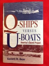 First Printing Q-Ships VS. U-Boats, Americas Secret Project By Kenneth M. Beyer