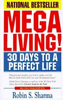 Mega Living! : 30 Days to a Perfect Life by Robin S. Sharma (1995, Paperback)