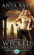 Wicked Enchantment  by Anya Bast (2010, Paperback) Dark Magic Series book 1